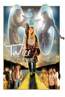 Twice the Dream